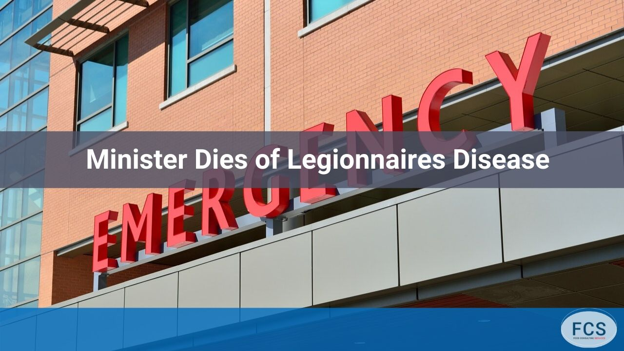 Minister Dies of Legionnaires Disease